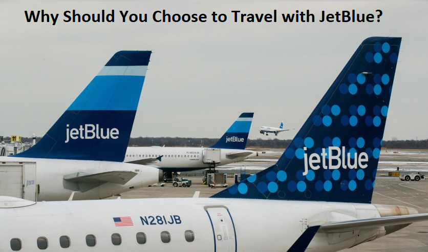 Why Should You Choose to Travel with JetBlue